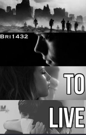 To Live *The Scorch Trials/Newt Fanfic* by Bri1432
