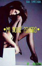 •Mi Dulce Peligro•  by maia1323