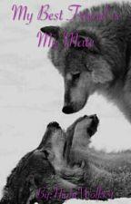 My Best Friend Is My Mate by NightWolf531