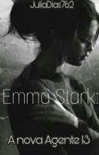 Emma Stark III : A Nova Agente 13 by JuliaDias762