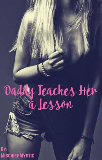Daddy Teaches Her a Lesson
