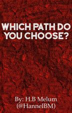 Which Path Do You Choose? by HanneIBM