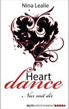 Heartdance - Nur mit dir [LESEPROBE] by NinaLealie