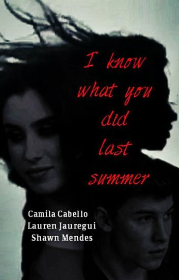 I Know What You Did Last Summer.