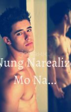 Nung Narealize Mo Na (ONE SHOT) by jonaxx