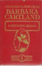 O Príncipe Grego - Bárbara Cartland (Série Real 01) by NisePimentel