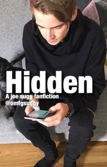 Hidden ~ A joe sugg fanfiction