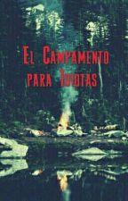 El Campamento para Idiotas by Loki_Travesura