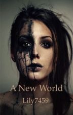 A New World #Wattys2016 by lily7459