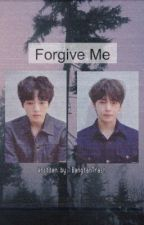 Forgive me [EDITING HIATUS] by Kookies_n_Cum