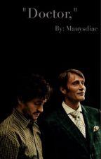 """Doctor."" (Hannigram) by mauysdiac"