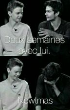 Deux semaines avec lui(Newtmas) by fanxgirl24
