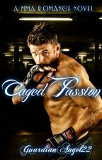Caged Passion by GuardianAngel22