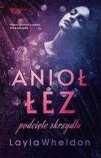Anioł Łez ✓ (REMONT) by LaylaWheldon