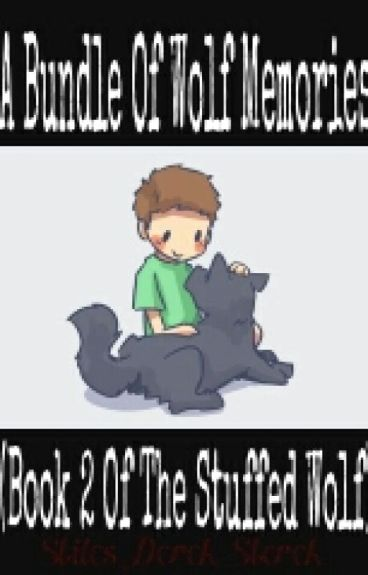A Bundle Of Wolf Memories ( Book 2 Of The Stuffed Wolf)