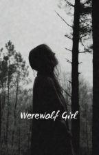 Werewolf Girl [ EN PAUSE ] by AstreBelg