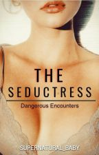 The Seductress by Supernatural_baby