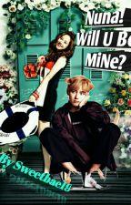 [COMPLETED]Nuna,will U Be Mine?(V♥ji Hyo Love Story)✔✔ by sweetbae19