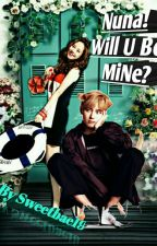 [COMPLETED]Nuna,will U Be Mine?(V♥ji Hyo Love Story)✔✔ by ieyra19