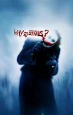 Why So Serious? by lucyalexandraa