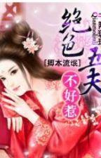 Khanh bản lưu manh: Tuyệt sắc ngũ phu không dễ chọc - Thiên Mạch Lưu Ly (NP) by khuynhdiem