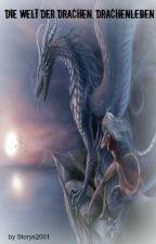 Die Welt der Drachen, Drachenleben by MusicIsMyBoyfriend1