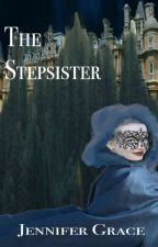 The Stepsister {Draft} (ON HOLD) by jenny_the_writer
