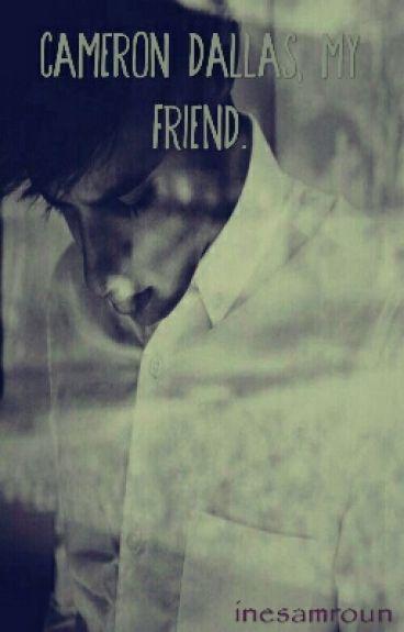 ◆Cameron Dallas, my friend◆ <Cameron Dallas>