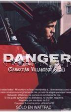 DANGER (Sebastián Villalobos & tú) by Maru_Hdez
