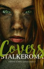 Covers || Closed by stalkeroma
