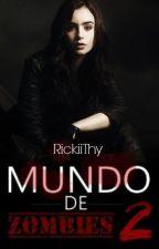 Mundo De Zombie 2 by KiannyCh