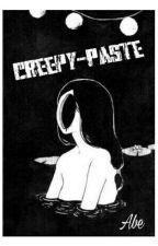 CREEPY-PASTE by foodieaf