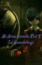 Mi Alma Gemela (Ciel X Tu) Kuroshitsuji  by PoledCortes