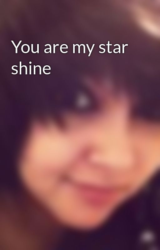 You are my star shine by emilywaxweather