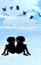 The Darkest Past ~Sequel to Mysterious Twins - An OHSHC Fanfic~ by Countless_Dreams