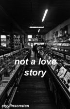 Not A Love Story // Larry Stylinson by styylinsonstan