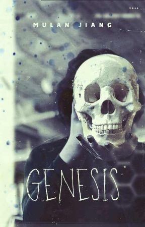 Genesis (ON HOLD) by MulanJiang
