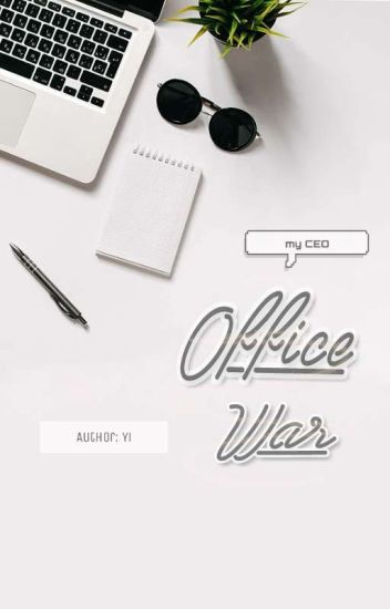 [ChanBaek] [Hoàn] Office War - Trận Chiến Giữa Phác Tổng vs Biện Nhân Viên