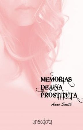 Memorias de una Prostituta by AnneSmith31