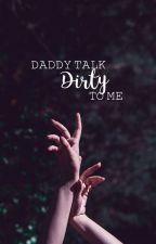 ➵ Daddy, talk dirty to me || HanHun. by HunerLu