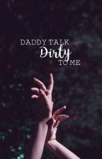 ✽。 Daddy, talk dirty to me | HanHun. by HunerLu