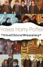 Frases Harry Potter by UnaChicaWeasley