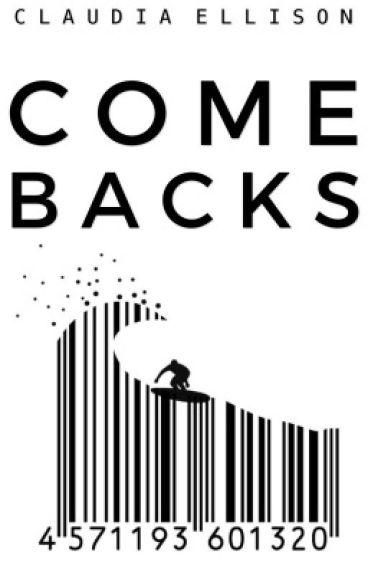 Come Backs