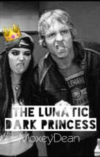 The Lunatics Dark Princess (Editing) by MoxleyDean