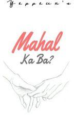 Mahal Ka Ba? (ONESHOT) by Yeppeun