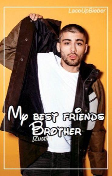 My Best friends Brother [Zustin]