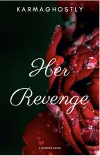 Her Revenge by KarmaGhostly