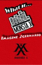 What If Monsta X's Member... [Imagine Scenario] by fanday26
