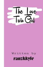 The Love Twin Girl by ranzkkyle
