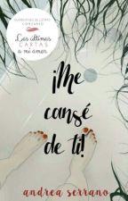 ¡Me cansé de ti! (Concurso UCAM) by andreaserrano58511